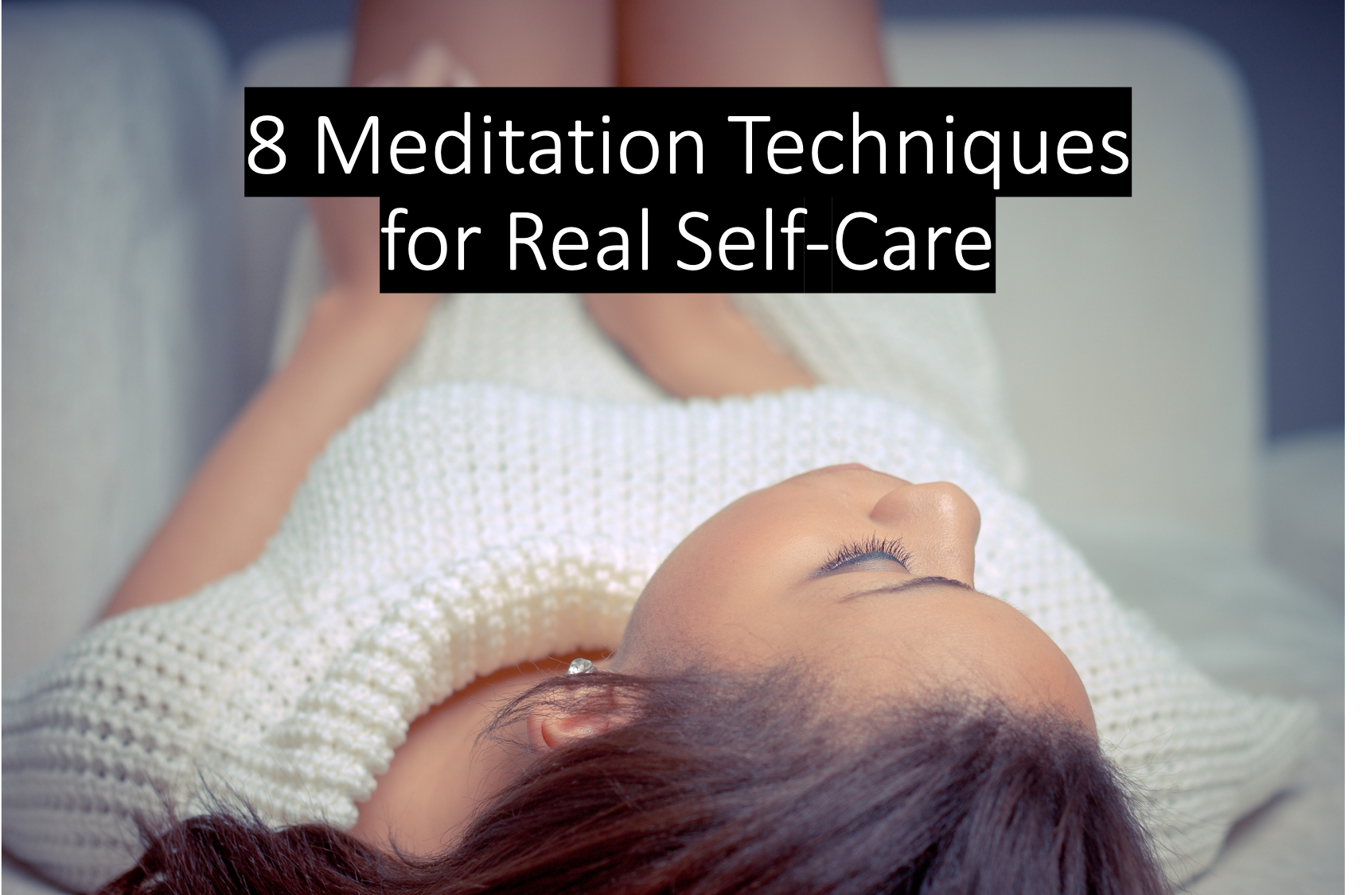 8 Ways To Treat Yourself With Guided Meditation